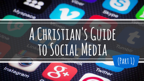 A Christian's Guide to Social Media